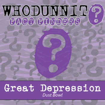 Whodunnit - Great Depression - Depression & Dust Bowl - Knowledge Building