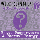 Whodunnit? - Heat, Temperature & Thermal Energy - Distance