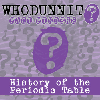 Whodunnit? - History of the Periodic Table - Knowledge Building Activity