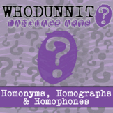Whodunnit? - Homonyms, Homographs & Homophones - Distance