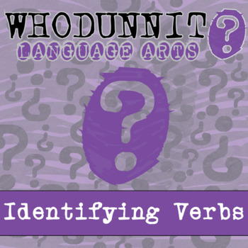 Whodunnit? - Identifying Verbs - Skill Practice ELA Activity