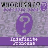 Whodunnit? - Indefinite Pronouns - Activity - Distance Lea