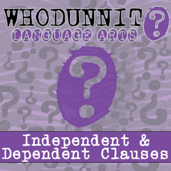 Whodunnit? - Independent & Dependent Clauses - ELA Skill Practice Activity