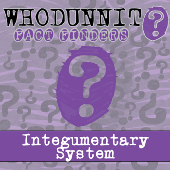 Whodunnit? - Integumentary System - Knowledge Building Activity