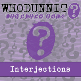 Whodunnit? - Interjections - Skill Practice ELA Activity
