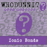 Whodunnit? - Ionic Bonds - Knowledge Building Activity
