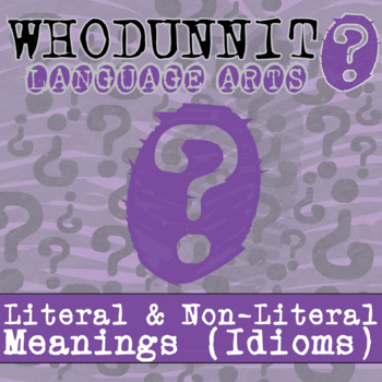 Whodunnit? - Literal & Non-Literal Meanings (Idioms) - ELA Skill Practice