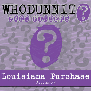Whodunnit - Louisiana Purchase - Acquisition - Knowledge Building Activity