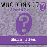 Whodunnit? - Main Idea - Intro - Animal Theme - Distance Learning Compatible