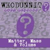 Whodunnit? - Matter, Mass & Volume - Knowledge Building Activity