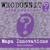 Whodunnit? - Maya Civilization - Innovations - Knowledge Building Class Activity