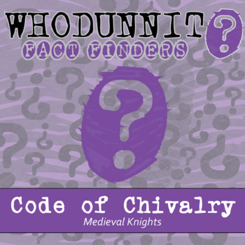Whodunnit? - Medieval Knights - Code of Chivalry - Knowledge Building Activity