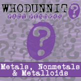 Whodunnit? - Metals, Nonmetals & Metalloids - Distance Learning Compatible