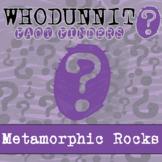 Whodunnit? - Metamorphic Rocks - Knowledge Building Activity
