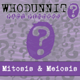 Whodunnit? - Mitosis & Meiosis - Activity - Distance Learn
