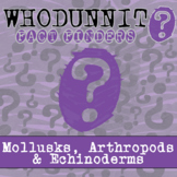 Whodunnit? - Mollusks, Arthropods & Echinoderms - Knowledge Building Activity