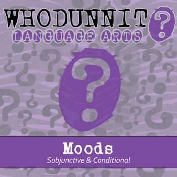 Whodunnit? - Moods - Subjunctive & Conditional - ELA Skill Practice Activity