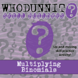 Whodunnit? -- Multiplying Binomials - Skill Building Class Activity