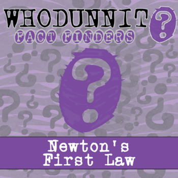 Whodunnit? - Newton's First Law - Knowledge Building Activity