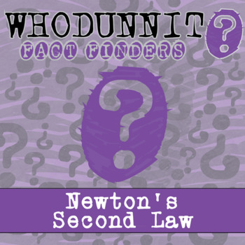 Whodunnit? - Newton's Second Law - Knowledge Building Activity