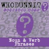 Whodunnit? - Noun & Verb Phrases - ELA Skill Practice Activity