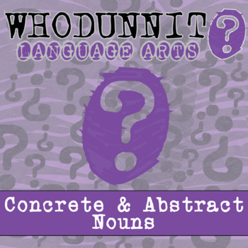 Whodunnit? - Concrete & Abstract Nouns - Skill Practice ELA Activity