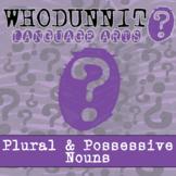 Whodunnit? - Plural & Possessive Nouns - Activity - Distan