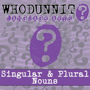 Whodunnit? - Singular & Plural Nouns - Skill Practice ELA Activity