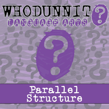 Whodunnit? - Parallel Sentence Structure - ELA Skill Practice Activity