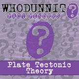 Whodunnit? - Plate Tectonic Theory - Knowledge Building Activity