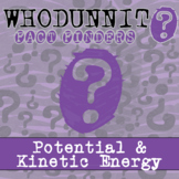 Whodunnit? - Potential & Kinetic Energy - Distance Learnin