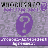 Whodunnit? - Pronoun-Antecedent Agreement - Distance Learn