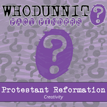Whodunnit? - Protestant Reformation - Creativity - Knowledge Building Activity