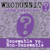 Whodunnit? - Renewable & Non-Renewable Resources - Knowledge Building Activity