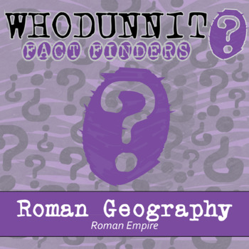 Whodunnit? - Roman Empire - Geography - Knowledge Building Class Activity