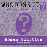 Whodunnit? - Roman Empire - Politics - Knowledge Building Class Activity