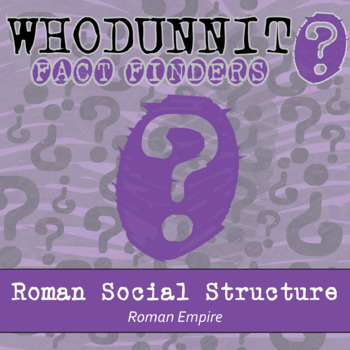 Whodunnit? - Roman Empire - Social Structure - Knowledge Building Class Activity