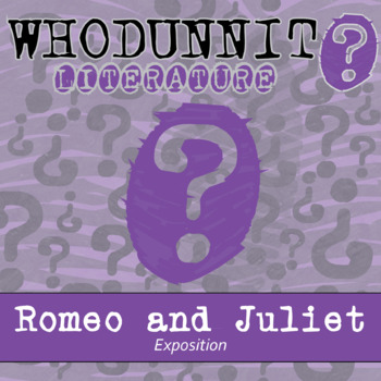 Whodunnit? - Romeo and Juliet - Exposition - Literature Comprehension