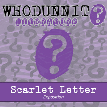 Whodunnit? - Scarlet Letter - Exposition - Literature Comprehension Activity