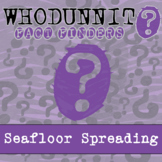 Whodunnit? - Seafloor Spreading - Knowledge Building Activity
