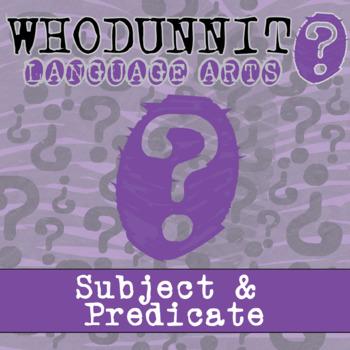 Whodunnit? - Sentences - Subject & Predicate - ELA Skill Practice Activity
