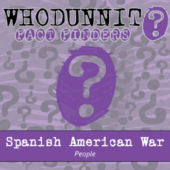 Whodunnit? - Spanish American War - People - Knowledge Building Activity