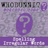 Whodunnit? - Spelling - Irregular Words - Skill Practice ELA Activity