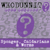 Whodunnit? - Sponges, Cnidarians & Worms - Knowledge Building Activity