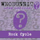 Whodunnit? - The Rock Cycle - Knowledge Building Activity