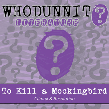 Whodunnit? - To Kill a Mockingbird - Climax and Resolution - Comprehension