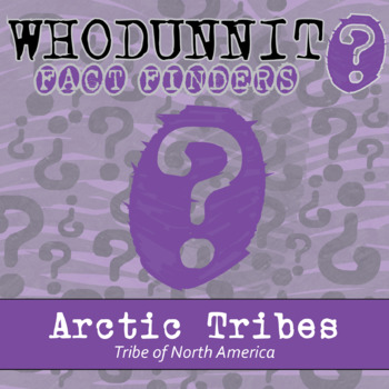Whodunnit? - Tribes of North America - Arctic - Knowledge Building Activity