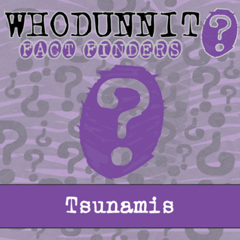 Whodunnit? - Tsunamis - Knowledge Building Activity