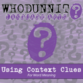 Whodunnit? - Using Context Clues - Word Meanings - Distanc