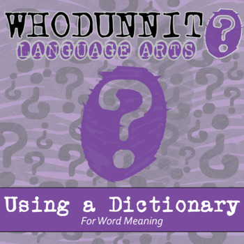 Whodunnit? - Using a Dictionary for Meaning - ELA Activity Skill Practice